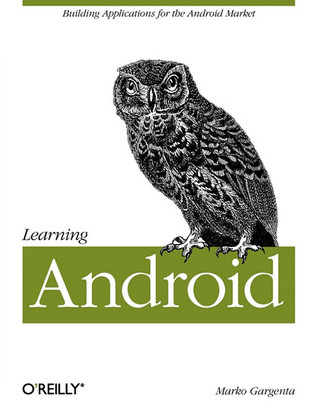 Learning Android by Marko Gargenta