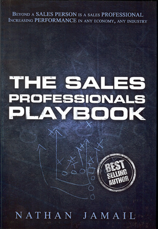 The Sales Professionals Playbook by Nathan Jamail