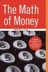 The Math of Money: Making Mathematical Sense of Your Personal Finance
