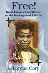 Free!: Great Escapes from Slavery on the Underground Railroad