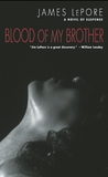 Blood of My Brother by James LePore