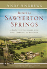 Return to Sawyerton Springs: A Mostly True Tale Filled with Love, Learning, and Laughter