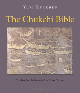 The Chukchi Bible by Yuri Rytkheu