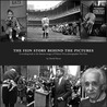 The Fein Story Behind the Pictures: A Revealing Look at the Famous Images of Pulitzer Prize Photographer Nat Fein