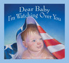 Dear Baby, I'm Watching Over You