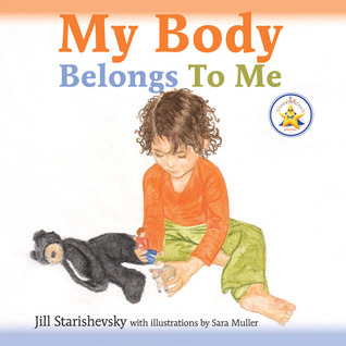 My Body Belongs to Me by Jill Starishevsky