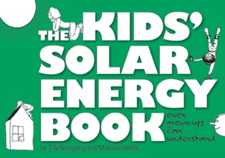 The Kids' Solar Energy Book even grown-ups can understand