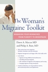 The Woman's Migraine Toolkit: Managing Your Headaches from Puberty to Menopause