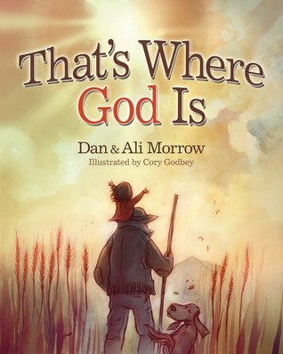 That's Where God Is by Daniel Morrow