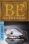 Be Authentic (Genesis 25-50): Exhibiting Real Faith in the Real World