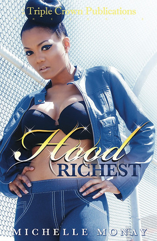 Hood Richest by Michelle Monay