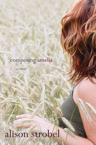 Composing Amelia by Alison Strobel