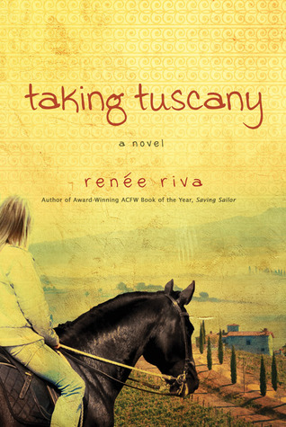 Taking Tuscany by Renee Riva