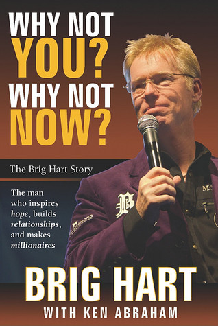 Why Not You, Why Not Now by Brig Hart