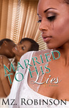 Married to His Lies (G Street Chronicles Presents The Love, Lies & Lust Series)