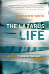 The Lazarus Life: Spiritual Transformation for Ordinary People