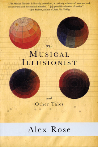The Musical Illusionist by Alex Rose