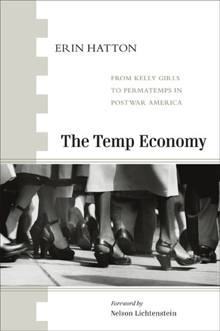 The Temp Economy: From Kelly Girls to Permatemps in Postwar America