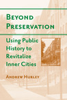 Beyond Preservation by Andrew Hurley