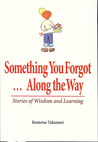 Something You Forgot...Along the Way: Stories of Wisdom and Learning