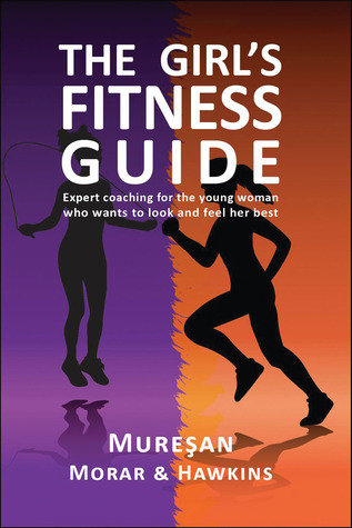 The Girl's Fitness Guide by Gheorghe Muresan