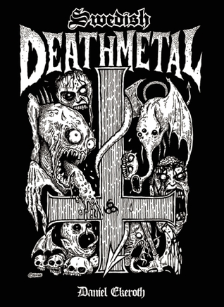 Swedish Death Metal by Daniel Ekeroth