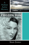 Frozen Sun (Nathan Active Mystery, #3)
