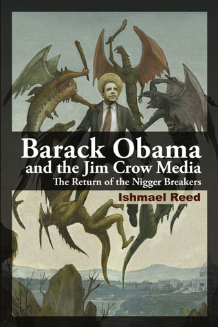 Barack Obama and the Jim Crow Media by Ishmael Reed