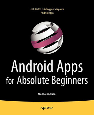 Android Apps for Absolute Beginners by Wallace Jackson