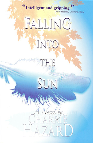 Falling into the Sun by Charrie Hazard