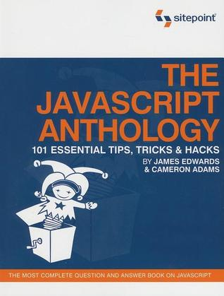 The JavaScript Anthology by Cameron Adams