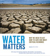 Water Matters: Why We Need to Act Now to Save Our Most Critical Resource