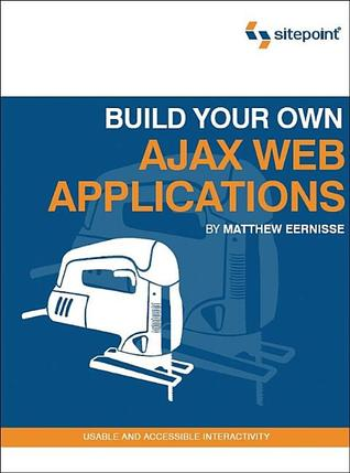 Build Your Own Ajax Web Applications by Matthew Eernisse