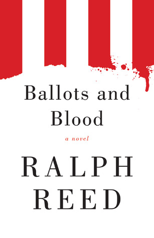 Ballots and Blood by Ralph Reed