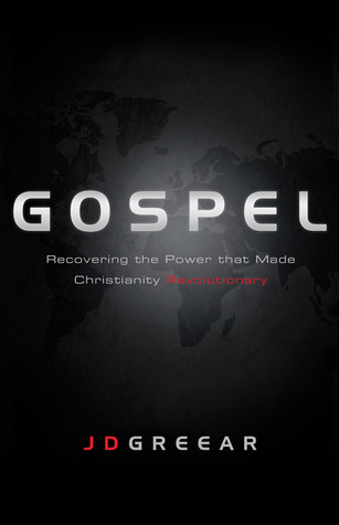 Gospel: Recovering the Power that Made Christianity Revolutionary