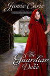 The Guardian Duke by Jamie Carie
