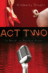 Act Two: A Novel in Perfect Pitch