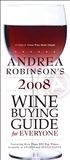 Andrea Robinson's 2008 Wine Buying Guide for Everyone: An American Master Sommelier's Simple Guide to Great Wine and Food Matches