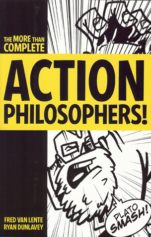 Action Philosophers!: the lives and thoughts of history's A-list brain trust