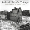 Richard Nickel's Chicago: Photographs of a Lost City