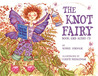 The Knot Fairy [With CD] by Bobbie Hinman
