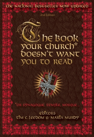 The Book Your Church* Doesn't Want You to Read: *Or Synagogue, Temple, Mosque...