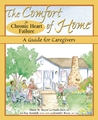 The Comfort of Home for Chronic Heart Failure: A Guide for Caregivers (Comfort of Home, The)