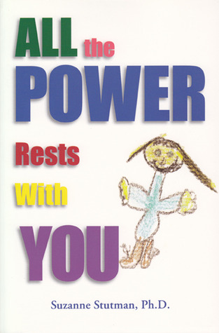 All the Power Rests with You by Suzanne Stutman