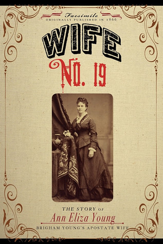 Wife No. 19 by Ann Eliza Young