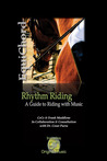 Rhythm Riding: A Guide to Riding with Music