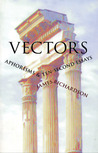 Vectors: Aphorisms &amp; Ten-Second Essays