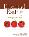 Essential Eating The Digestible Diet: Real Food for Better Digestion and Weight Loss