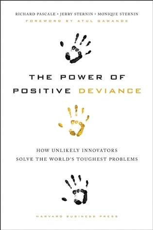 The Power of Positive Deviance by Richard Pascale