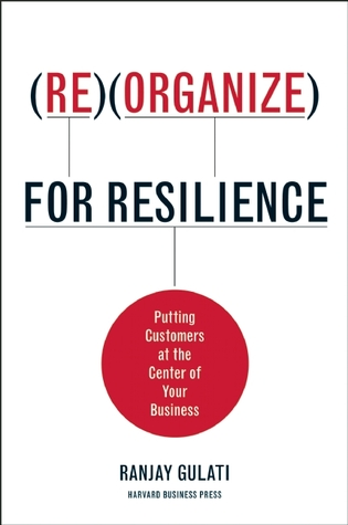 Reorganize for Resilience by Ranjay Gulati
